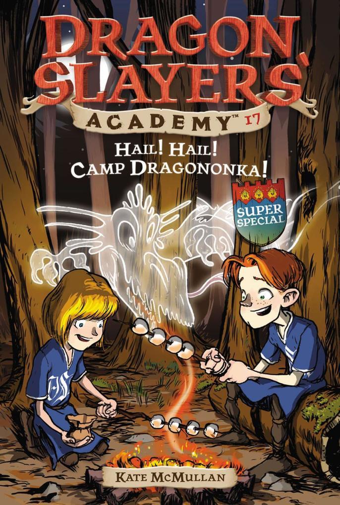 Hail! Hail! Camp Dragononka #17: Super Special als Taschenbuch