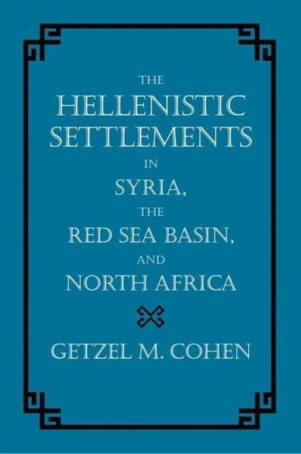 The Hellenistic Settlements in Syria, the Red Sea Basin, and North Africa als Buch