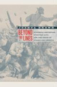 Beyond the Lines: Pictorial Reporting, Everyday Life, and the Crisis of Gilded Age America als Taschenbuch