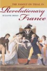 The Family on Trial in Revolutionary France als Buch