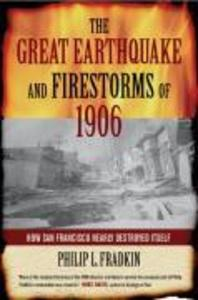 The Great Earthquake and Firestorms of 1906: How San Francisco Nearly Destroyed Itself als Buch