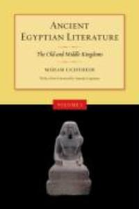 Ancient Egyptian Literature: Volume I: The Old and Middle Kingdoms als Buch