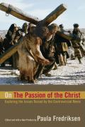 On the Passion of the Christ: Exploring the Issues Raised by the Controversial Movie als Taschenbuch