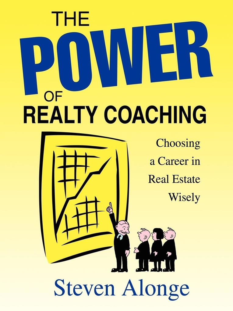 The Power of Realty Coaching: Choosing a Career in Real Estate Wisely als Taschenbuch