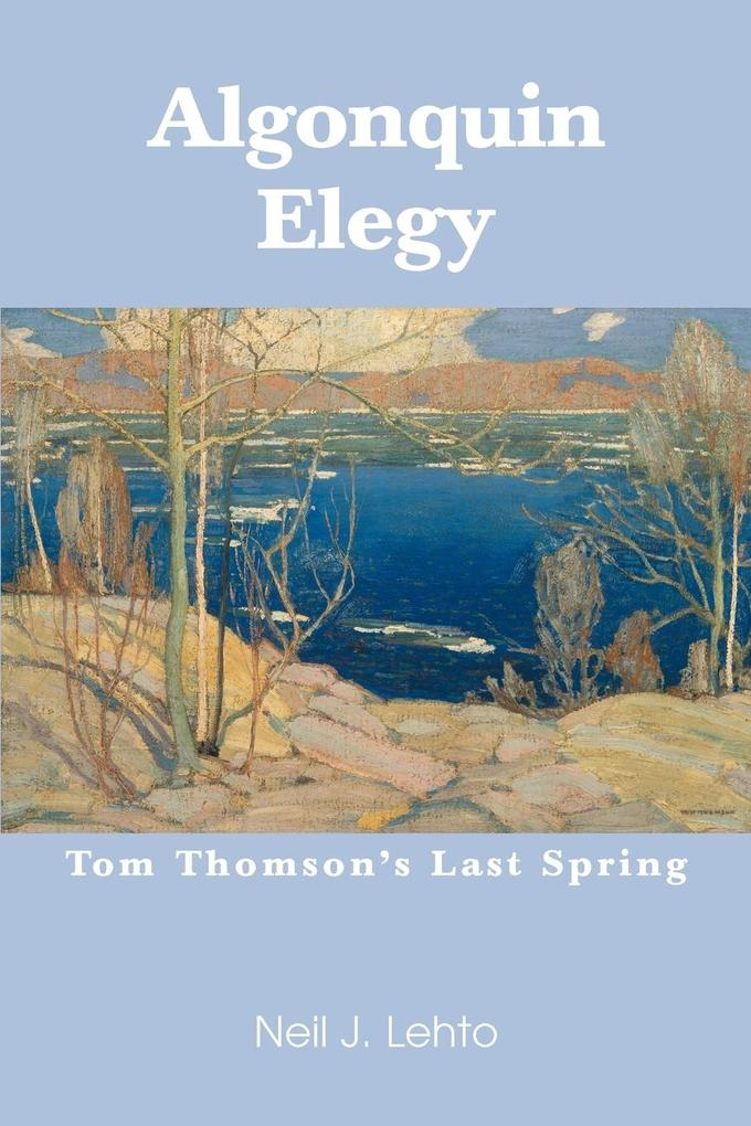 Algonquin Elegy: Tom Thomson's Last Spring als Buch