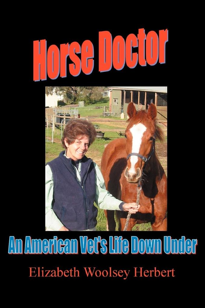 Horse Doctor: An American Vet's Life Down Under als Buch