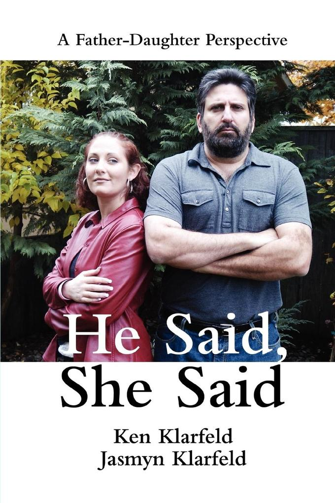 He Said, She Said: A Father-Daughter Perspective als Taschenbuch
