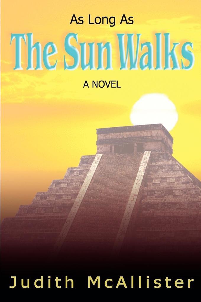 As Long as the Sun Walks als Taschenbuch