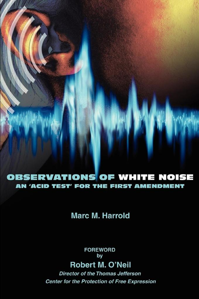 Observations of White Noise: An 'Acid Test' for the First Amendment als Taschenbuch