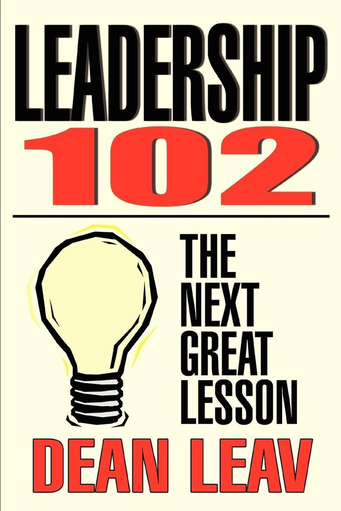 Leadership 102: The Next Great Lesson als Taschenbuch
