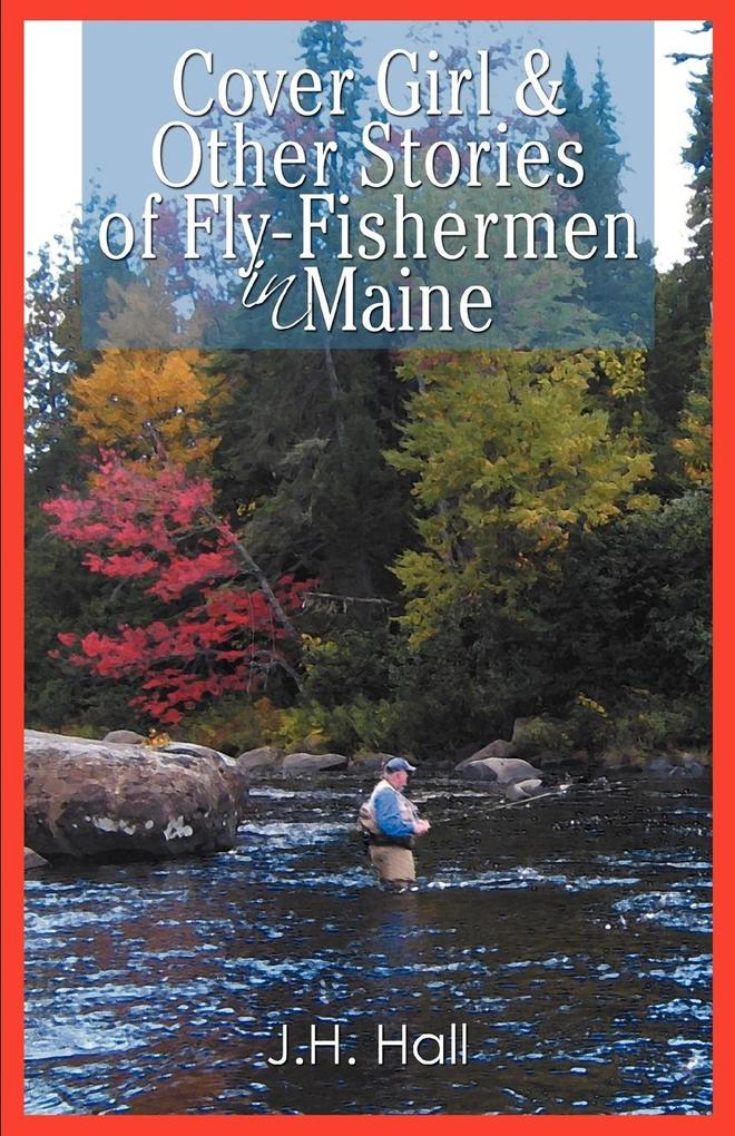 Cover Girl & Other Stories of Fly-Fishermen in Maine als Buch
