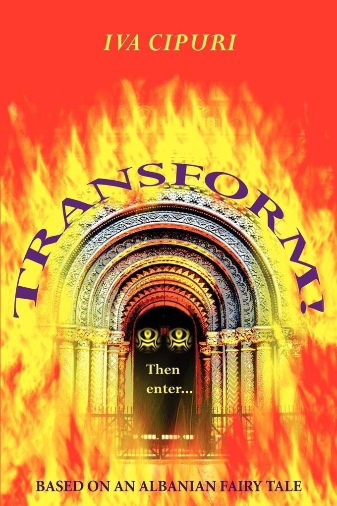 Transform!: Based on an Albanian Fairy Tale als Taschenbuch