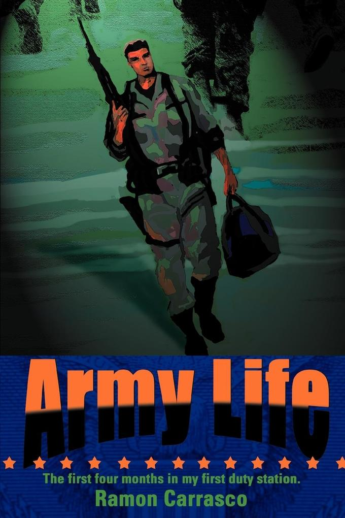 Army Life: The First Four Months in My First Duty Station. als Taschenbuch