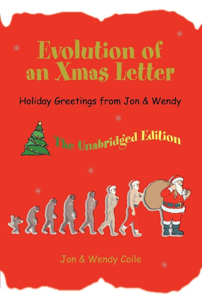 Evolution of an Xmas Letter: Holiday Greetings from Jon & Wendy als Buch