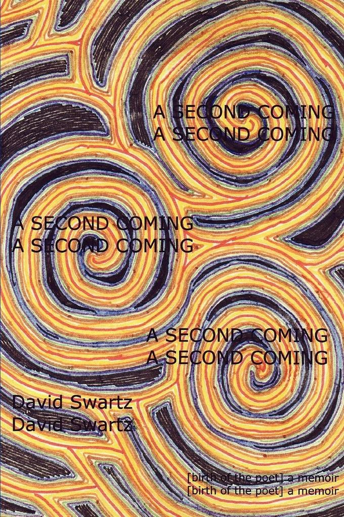A Second Coming: [Birth of the Poet] a Memoir als Taschenbuch