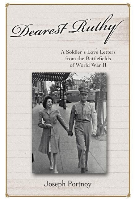 Dearest Ruthy: A Soldier's Love Letters from the Battlefields of World War II als Buch