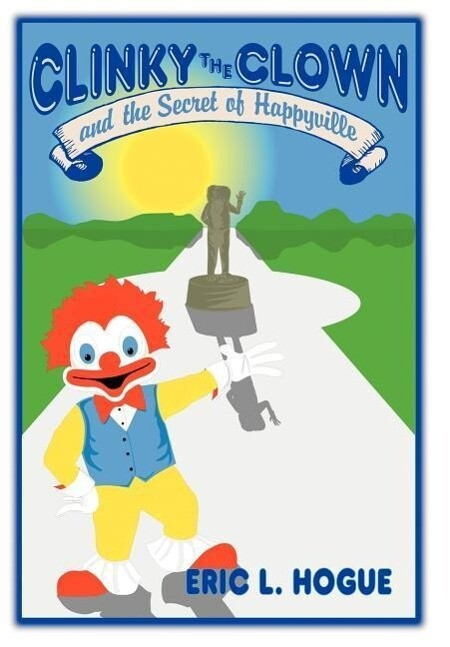 Clinky The Clown and The Secret of Happyville als Buch