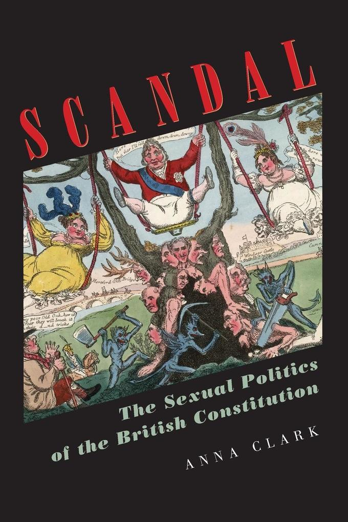 Scandal: The Sexual Politics of the British Constitution als Buch
