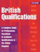 British Qualifications: A Complete Guide to Professional, Vocational and Academic Qualifications in the UK als Buch