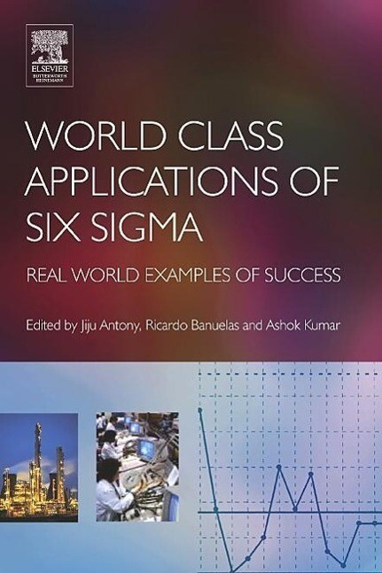 World Class Applications of Six Sigma: Real World Examples of Success als Buch