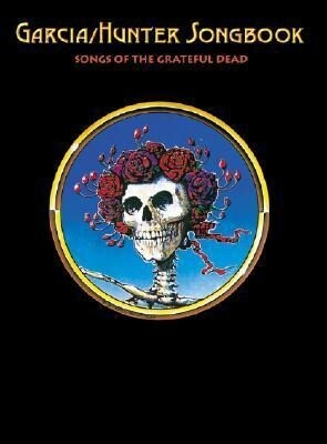 Garcia/Hunter Songbook: Songs of the Grateful Dead als Taschenbuch