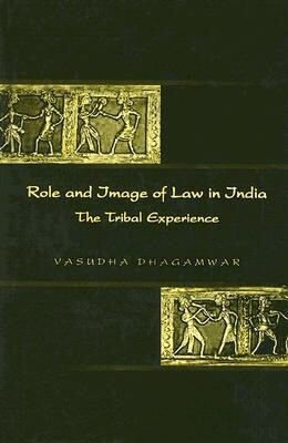 Role and Image of Law in India: The Tribal Experience als Buch