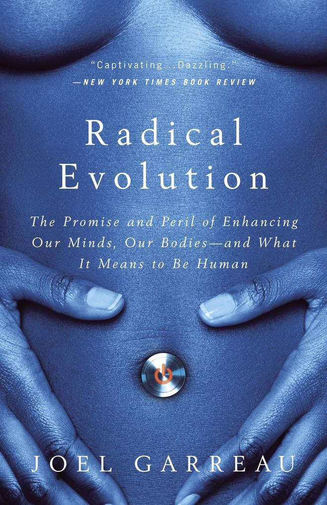 Radical Evolution: The Promise and Peril of Enhancing Our Minds, Our Bodies -- And What It Means to Be Human als Taschenbuch