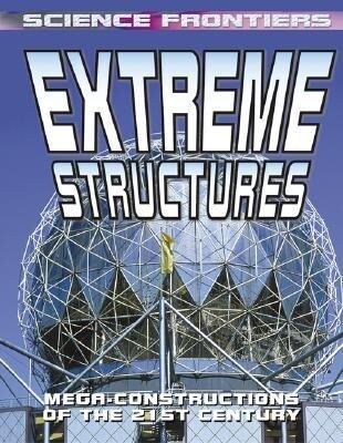 Extreme Structures: Mega-Constructions of the 21st Century als Taschenbuch