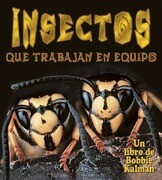 Insectos Que Trabajan en Equipo = Insects That Work Together