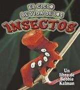 El Ciclo de Vida de los Insectos = Insect Life Cycles