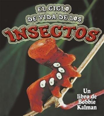 El Ciclo de Vida de los Insectos = Insect Life Cycles als Taschenbuch