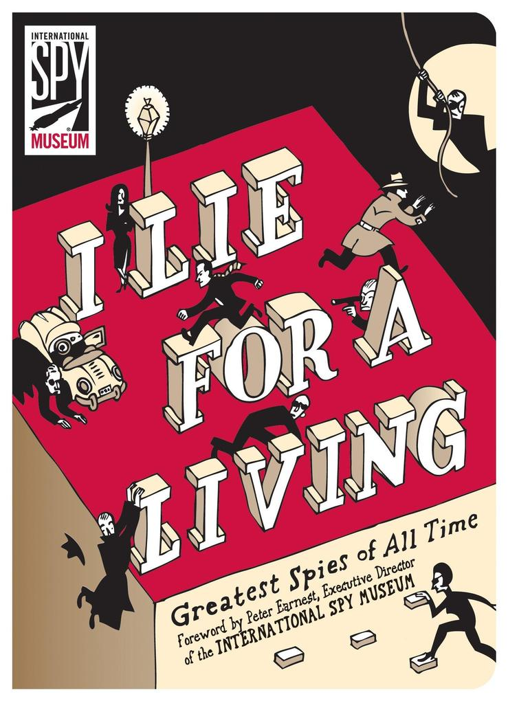 I Lie for a Living: Greatest Spies of All Time als Buch