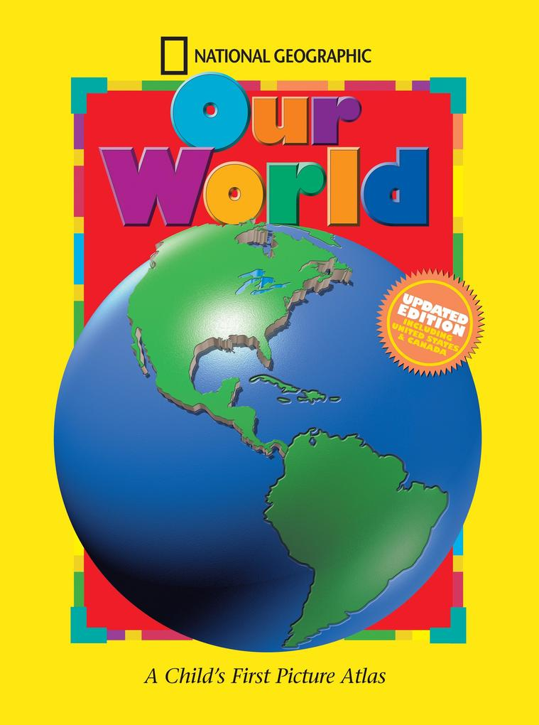 National Geographic Our World, Updated Edition: A Child's First Picture Atlas als Buch