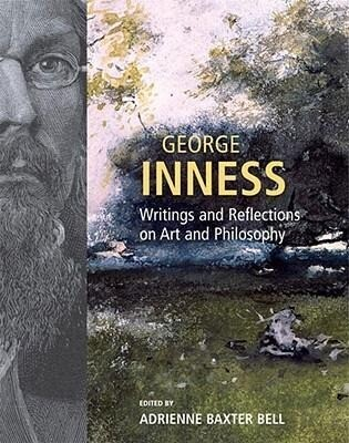 George Inness: Writings and Reflections on Art and Philosophy als Buch