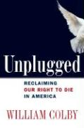 Unplugged: Reclaiming Our Right to Die in America als Buch
