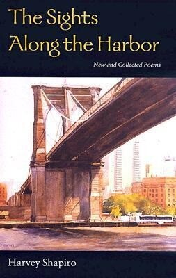 The Sights Along the Harbor: New and Collected Poems als Buch