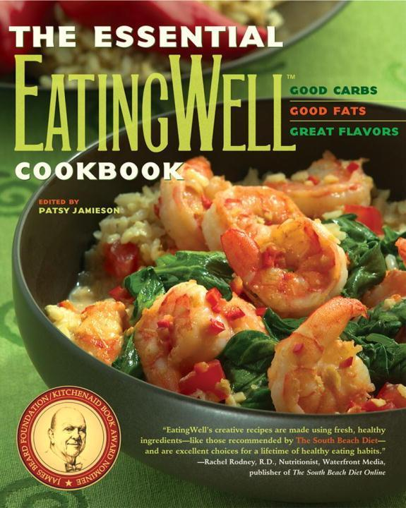 The Essential Eatingwell Cookbook: Good Carbs, Good Fats, Great Flavors als Taschenbuch