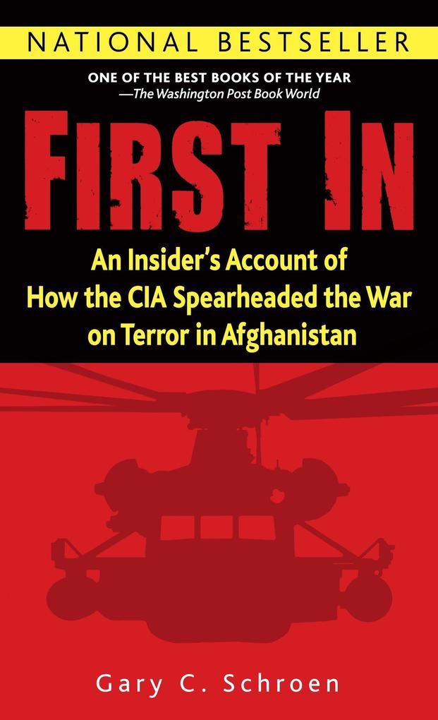 First in: An Insider's Account of How the CIA Spearheaded the War on Terror in Afghanistan als Taschenbuch