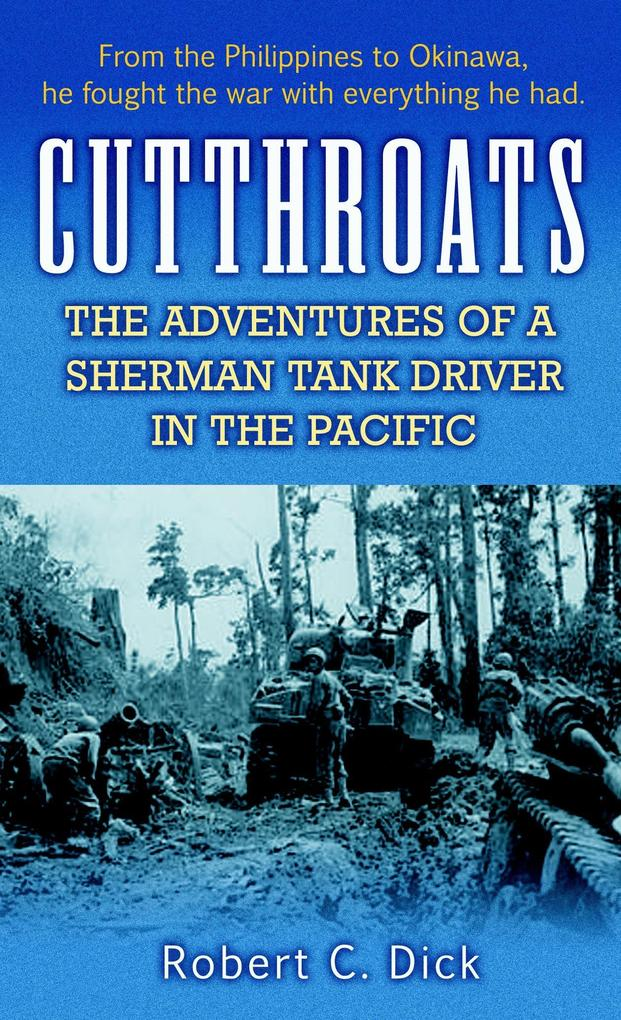 Cutthroats: The Adventures of a Sherman Tank Driver in the Pacific als Taschenbuch