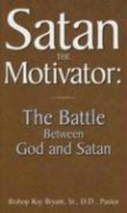 Satan the Motivator: The Battle Between God and Satan als Buch