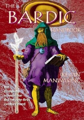 The Bardic Handbook: The Complete Manual for the Twenty-First Century Bard als Taschenbuch