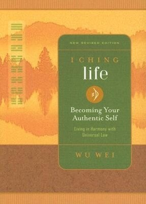 I Ching Life: Becoming Your Authentic Self als Taschenbuch