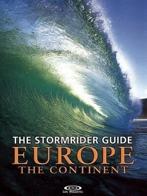 The Stormrider Surf Guide Europe - The Continent als Buch