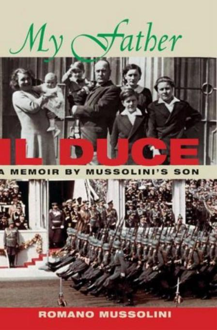 My Father Il Duce: A Memoir by Mussolini's Son als Buch