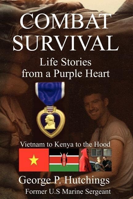 Combat Survival-Life Stories from a Purple Heart als Taschenbuch