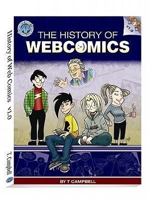 A History of Web Comics, V 1.0: The Golden Age: 1993-2005 als Taschenbuch