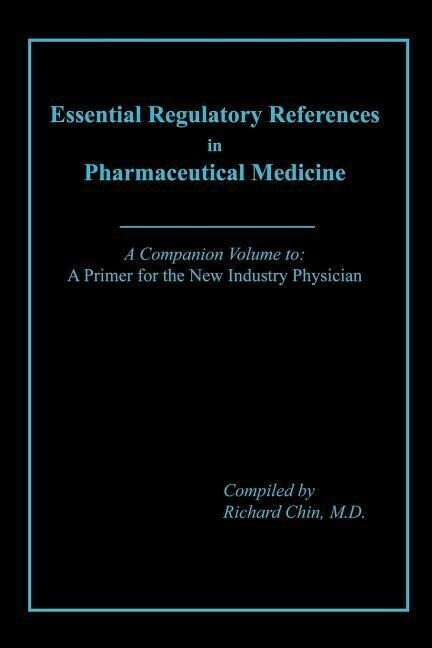 Essential Regulatory References in Pharmaceutical Medicine als Taschenbuch