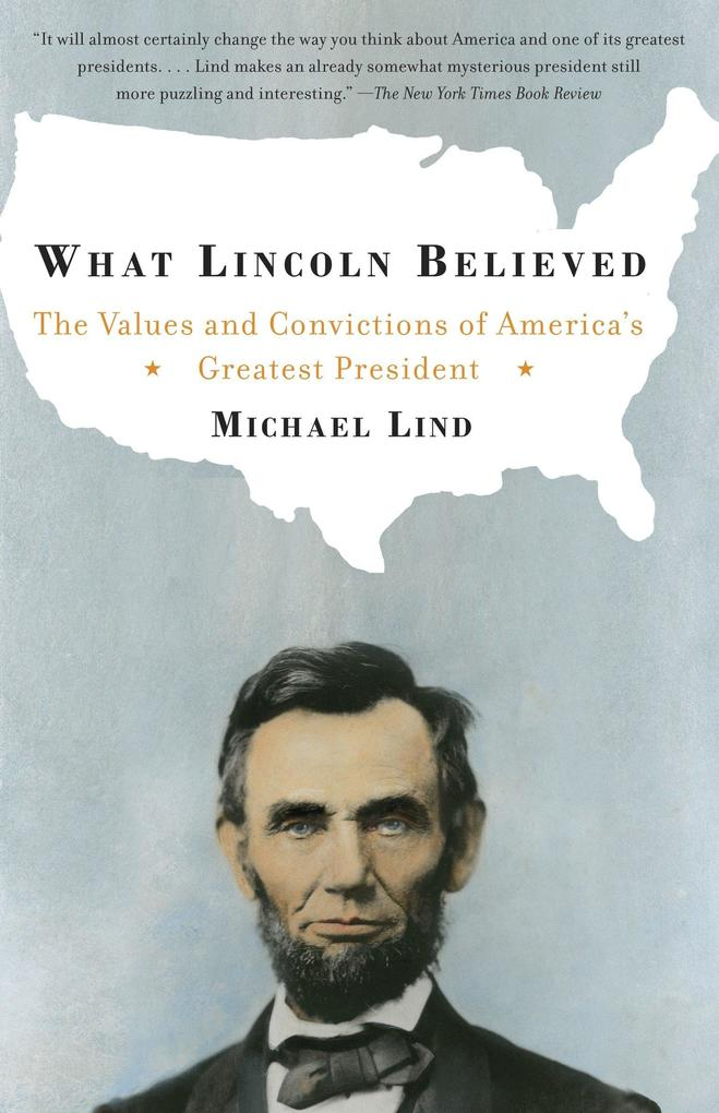 What Lincoln Believed: The Values and Convictions of America's Greatest President als Taschenbuch