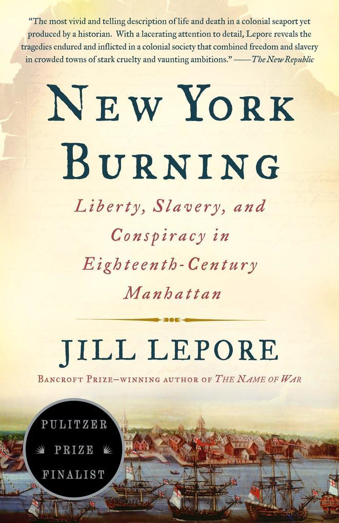 New York Burning: Liberty, Slavery, and Conspiracy in Eighteenth-Century Manhattan als Taschenbuch
