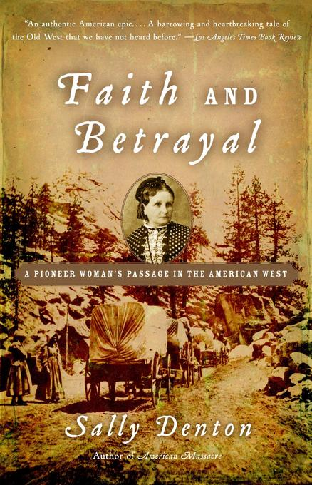 Faith and Betrayal: A Pioneer Woman's Passage in the American West als Taschenbuch